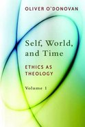 Self, World and Time (#01 in Ethics On Theology Series) Paperback