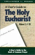 User's Guide to the Holy Eucharist Rites 1 & 11
