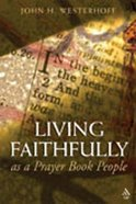 Living Faithfully as a Prayer Book People Paperback