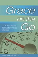 Quick Prayers For Determined Dieters (Grace On The Go Series)