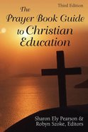 The Prayer Book Guide to Christian Education