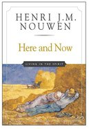 Here and Now: Living in the Spirit Paperback