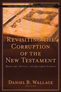 Revisiting the Corruption of the New Testament