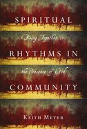 Spiritual Rhythms in Community Paperback