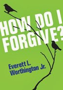 How Do I Forgive? (5 Pack) Booklet