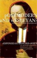 Postmodern and Wesleyan? Paperback