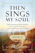 Then Sings My Soul (Book 3) Paperback