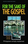 Philippians: For the Sake of the Gospel (Welwyn Commentary Series) Paperback