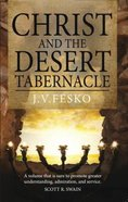 Christ in the Desert Tabernacle Paperback