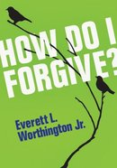 How Do I Forgive? Booklet