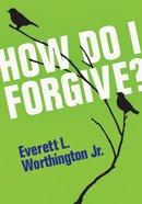 How Do I Forgive? Booklet