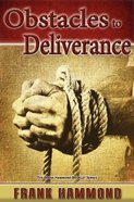 Obstacles to Deliverance: Why Deliverance Sometimes Fails Booklet