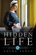 The Hidden Life (#02 in An Amish Quilt Novel Series)
