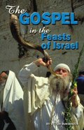 The Gospel in the Feasts of Israel Paperback
