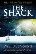 The Shack: Where Tragedy Confronts Eternity Hardback