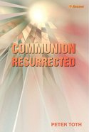 Communion Resurrected Paperback