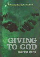 Giving to God (Stairways Series) Paperback