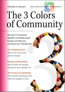 The 3 Colours of Community (Ncd Discipleship Resources Series) Paperback