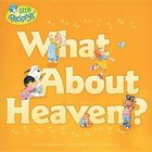 Little Blessings: What About Heaven? Paperback