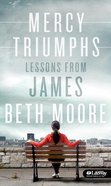 Mercy Triumphs: Lessons From James Booklet Booklet