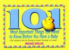 101 Most Important Things You Need to Know Before You Have a Baby Paperback