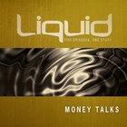 Liquid: Money Talks DVD Pack