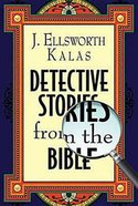 Detective Stories From the Bible Paperback