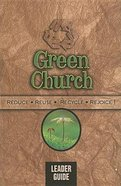 Green Church (Leader's Guide) Paperback