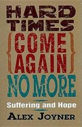 Hard Times Come Again No More Paperback