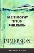 1 & 2 Timothy, Titus, Philemon (Immersion Bible Study Series) Paperback