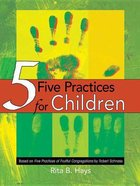 Five Practices For Children Paperback