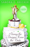 Always the Designer Never the Bride (#03 in Emma Rae Creation Series) Paperback
