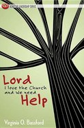 Lord I Love the Church & We Need Help Paperback