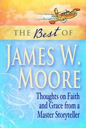 The Best of James W. Moore Paperback