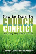 How to Lead in Church Conflict Paperback