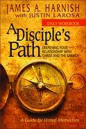 Disciple's Path (Daily Workbook) (Disciple's Path Series) Mass Market
