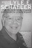 Wisdom From the Elder Statesman of Church Leadership Paperback