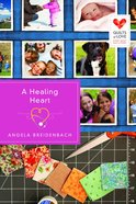 A Healing Heart (Quilts Of Love Series) Paperback