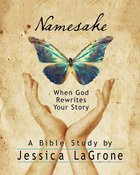 Namesake: When God Rewrites Your Story (Participant Book) Paperback