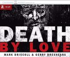 Death By Love 9 CDS (Unabridged) CD