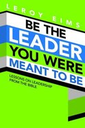 Be the Leader You Were Meant to Be Paperback