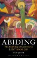 Abiding: The Archbishop of Canterbury's 2013 Lent Book Paperback