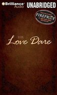 The Love Dare (Unabridged, 4 Cds)