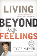 Living Beyond Your Feelings (Large Print) Hardback