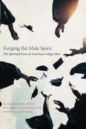 Forging the Male Spirit Hardback