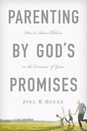 Parenting By God's Promises Hardback
