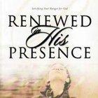 Renewed in His Presence Paperback