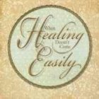When Healing Doesn't Come Easily Paperback