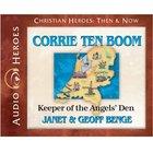 Corrie Ten Boom - Keeper of the Angels' Den (Unabridged, 5 CDS) (Christian Heroes Then & Now Audio Series) CD