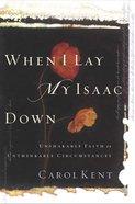 When I Lay My Isaac Down DVD DVD